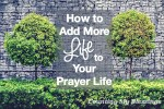 Most-people-say-they-would-like-to-have-a-more-engaged-prayer-life.-Check-out-these-10-ways-to-add-life-to-your-prayers...